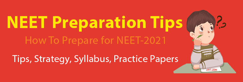 NEET 2021 Preparation Tips
