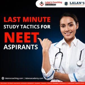 Last minute study tactics for neet 2021 exam aspirants
